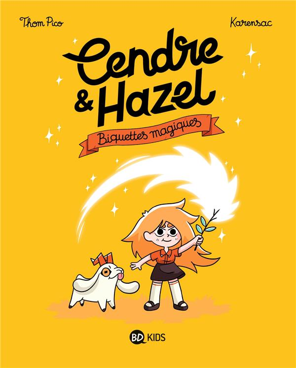 CENDRE ET HAZEL T02 - BIQUETTES MAGIQUES