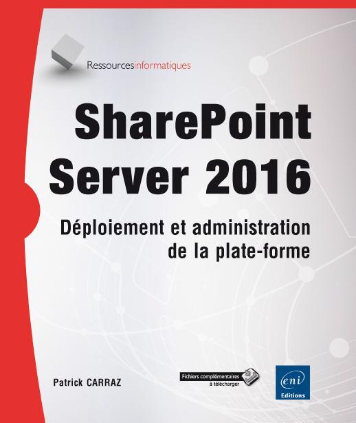 SHAREPOINT SERVER 2016   DEPLOIEMENT ET ADMINISTRATION DE LA PLATE FORME