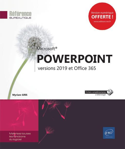 POWERPOINT  -  VERSIONS 2019 ET OFFICE 365 GRIS MYRIAM ENI