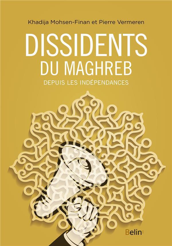 DISSIDENTS DU MAGHREB - DEPUIS VERMEREN BELIN