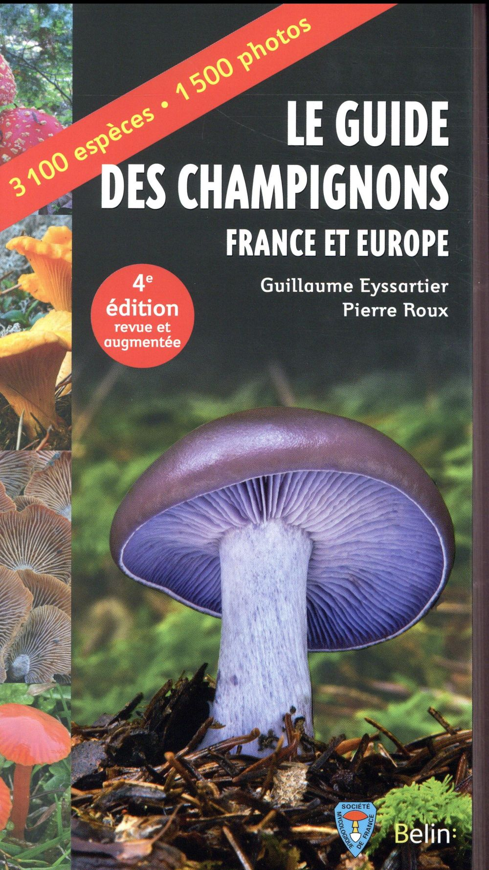 GUIDE DES CHAMPIGNONS - FRANCE ET EUROPE - 4E EDITION