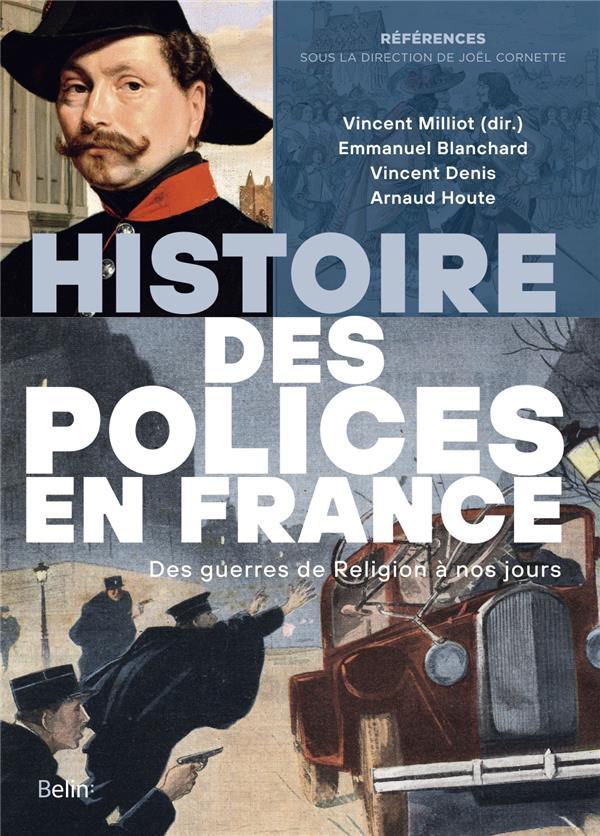 HISTOIRE DES POLICES EN FRANCE     DES GUERRES DE RELIGION A NOS JOURS