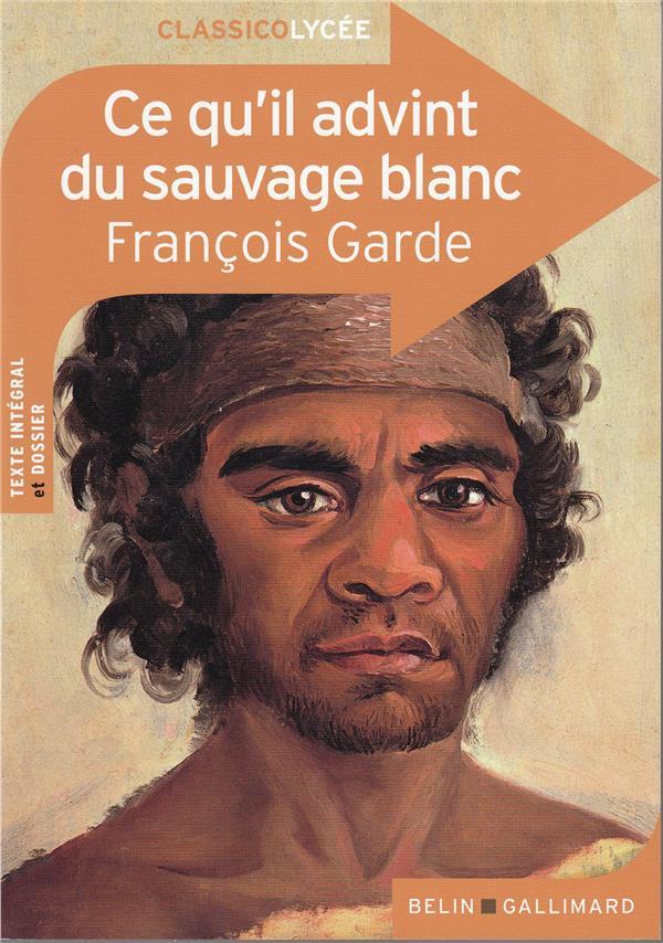 CE QU'IL ADVINT DU SAUVAGE BLANC, DE FRANCOIS GARDE GARDE FRANCOIS DORLING KINDERS
