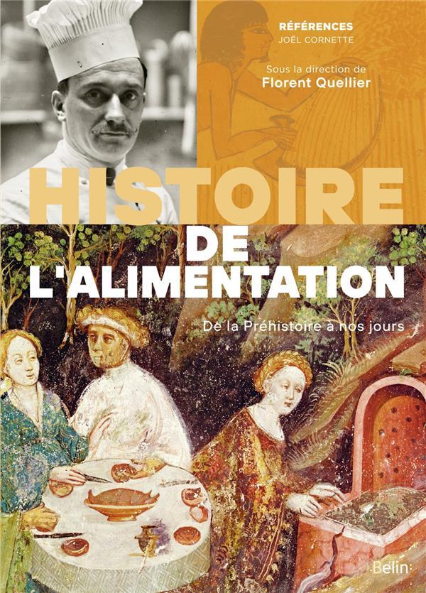 HISTOIRE DE L'ALIMENTATION  -  DE LA PREHISTOIRE AU XXI SIECLE