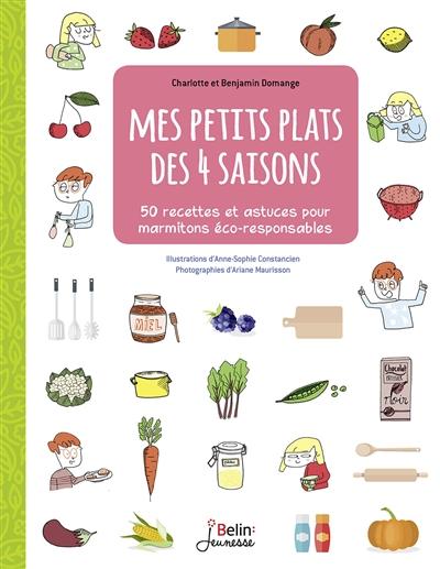 - 50 PETITS PLATS DES 4 SAISONS POUR MARMITONS ECO-RESPONSABLES