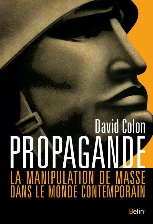 PROPAGANDE - LA MANIPULATION D COLON DAVID BELIN