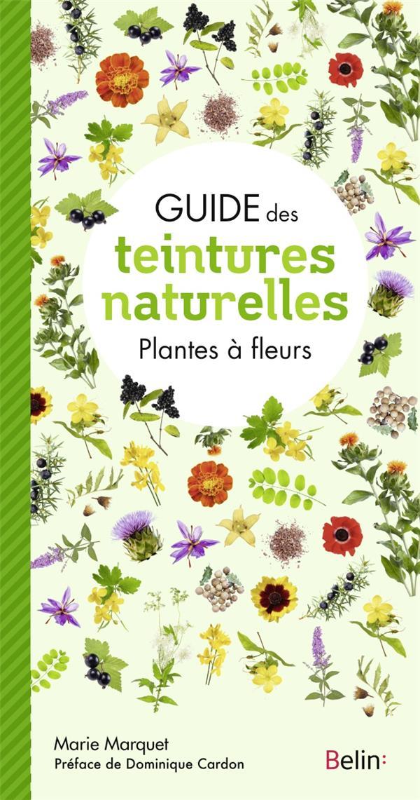 GUIDE DES TEINTURES NATURELLES  -  PLANTES A FLEURS
