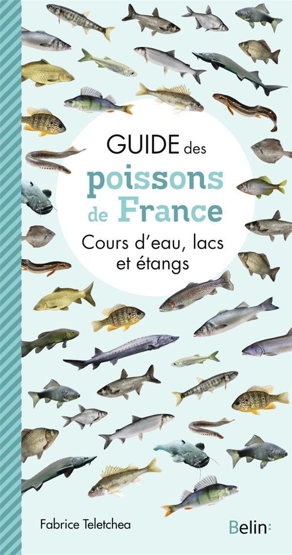 GUIDE DES POISSONS DE FRANCE  -  COURS D'EAU, LACS ET ETANGS TELETCHEA FABRICE DORLING KINDERS
