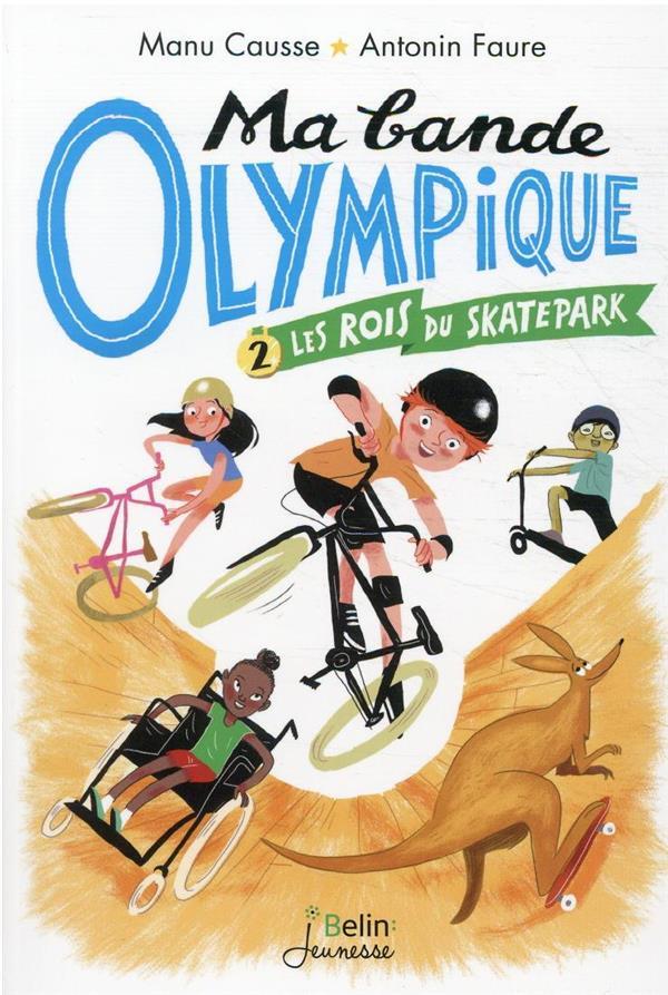 MA BANDE OLYMPIQUE T.2  -  LES ROIS DU SKATE PARK FAURE/CAUSSE DORLING KINDERS