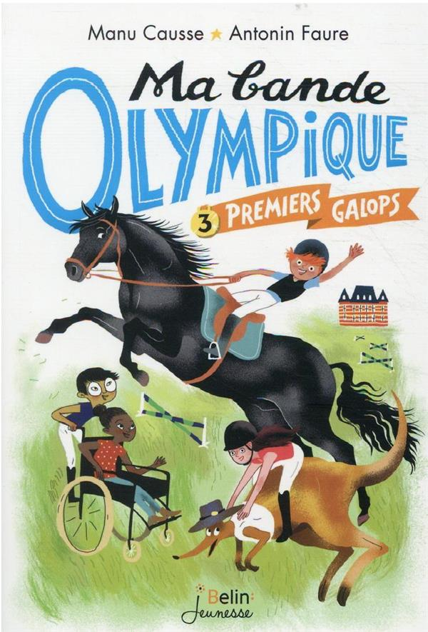 MA BANDE OLYMPIQUE T.3  -  PREMIERS GALOPS CAUSSE/FAURE DORLING KINDERS