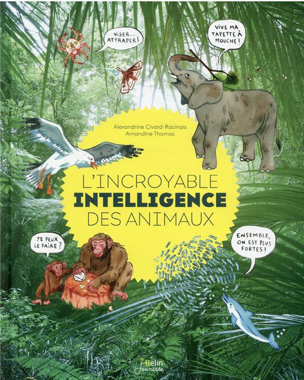 L'INCROYABLE INTELLIGENCE DES ANIMAUX