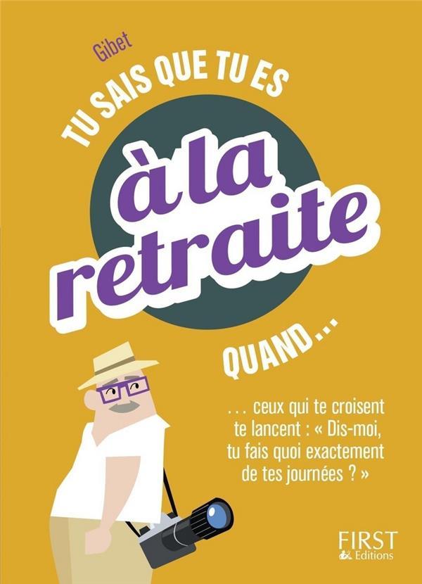 TU SAIS QUE TU ES A LA RETRAITE QUAND... GIBET/SHUTTERSTOCK First Editions