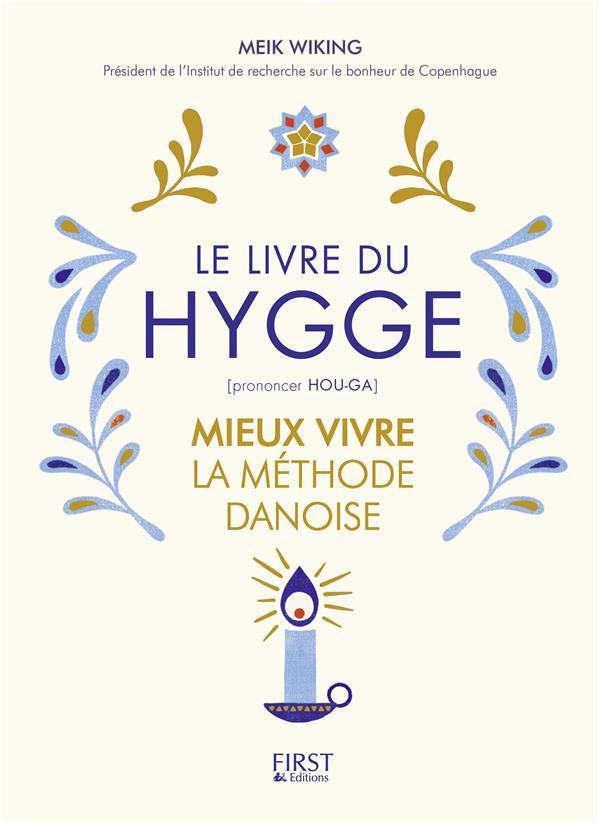 LE PETIT LIVRE DU HYGGE  -  MIEUX VIVRE LA METHODE DANOISE Wiking Meik First Editions
