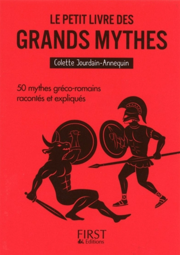 LE PETIT LIVRE DE - LES GRANDS MYTHES Annequin Colette First Editions