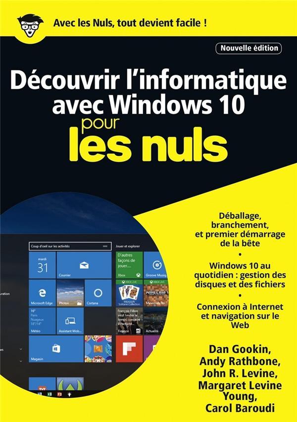 - DECOUVRIR L'INFORMATIQUE AVEC WINDOWS 10 MEGAPOCHE POUR LES NULS NE