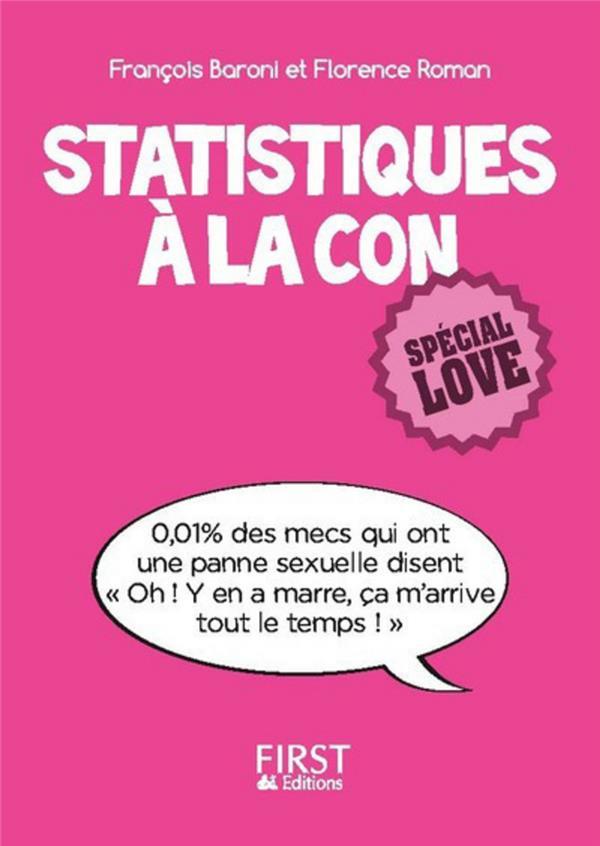 PETIT LIVRE DE - STATISTIQUES A LA CON, SPECIAL LOVE Roman Florence First Editions