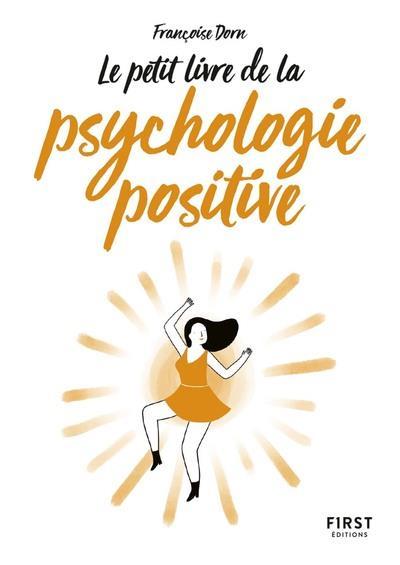 PETIT LIVRE DE - LA PSYCHOLOGIE POSITIVE Dorn Françoise First Editions