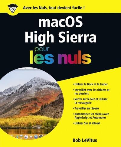 MACOS HIGH SIERRA POUR LES NULS LeVitus Bob First interactive