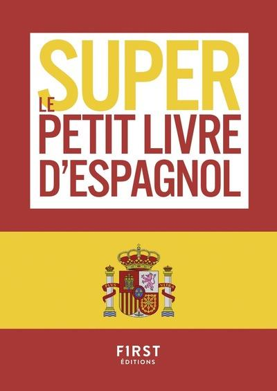LE SUPER PETIT LIVRE D'ESPAGNOL SEGALAS-CLERIN E. FIRST