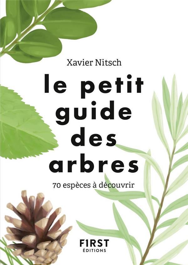LE PETIT GUIDE DES ARBRES - 70 ESPECES A DECOUVRIR NITSCH/HERZOG FIRST
