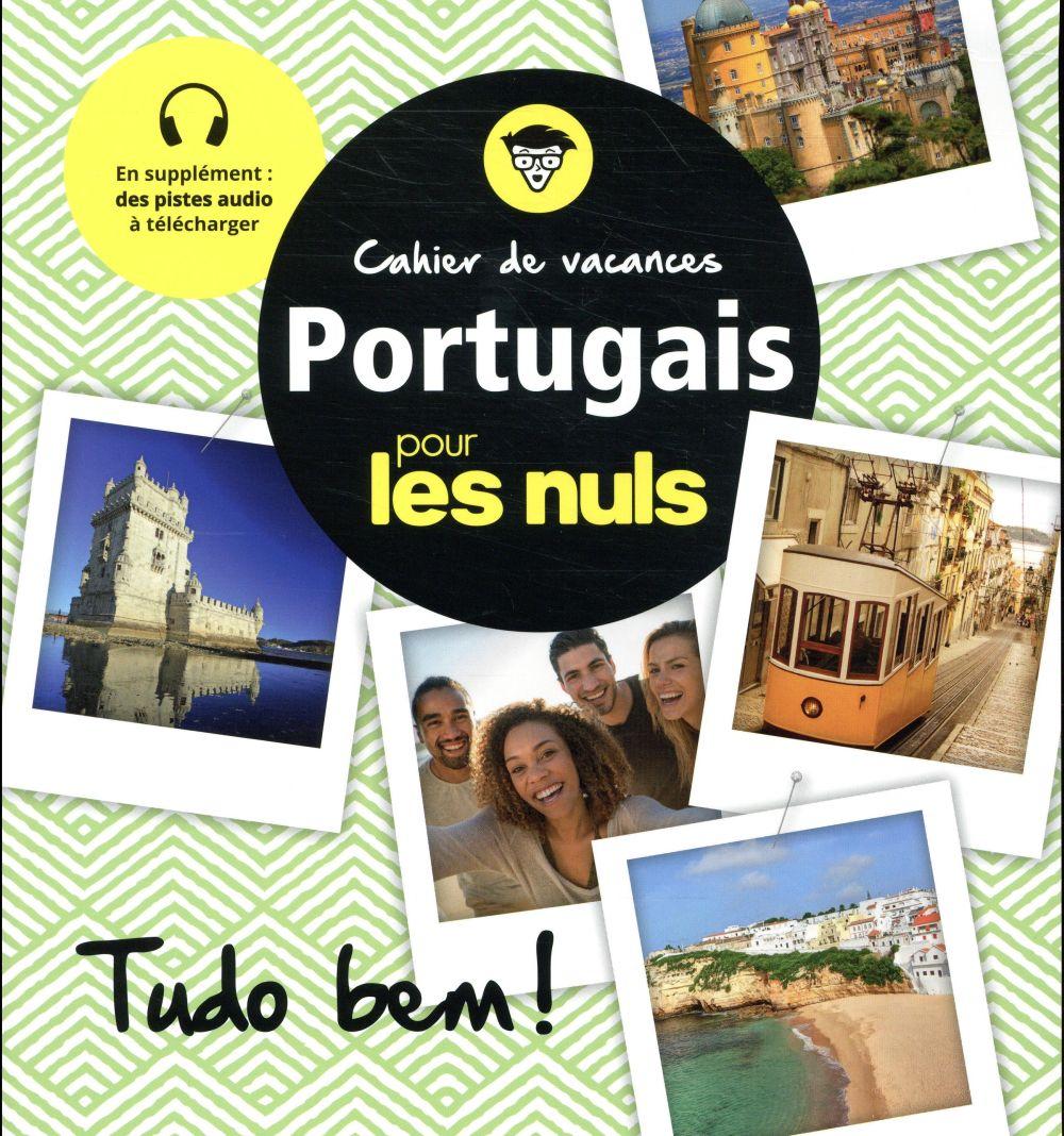 CAHIER DE VACANCES PORTUGAIS POUR LES NULS : TUDO BEM ! 2E ED