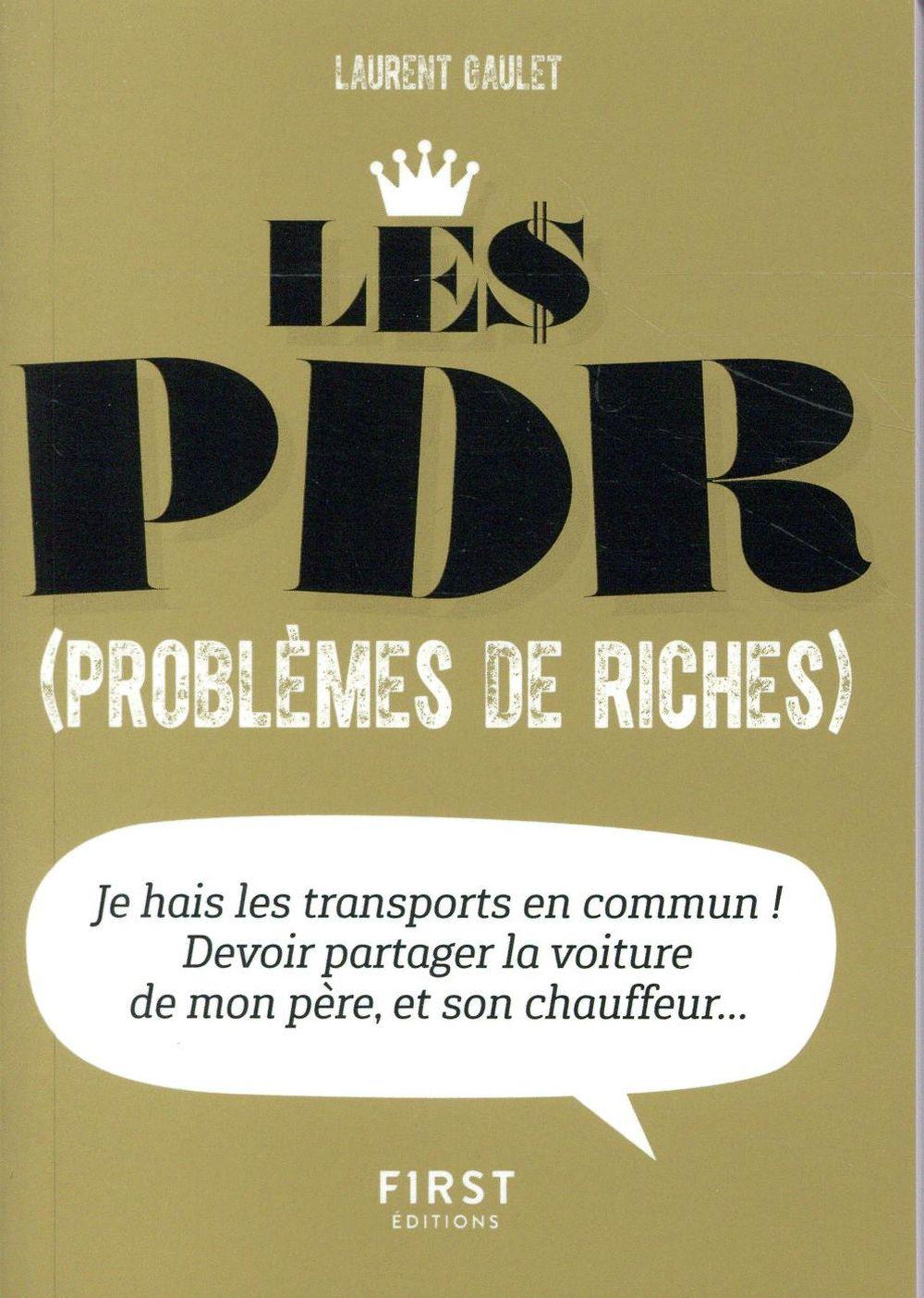 PETIT LIVRE DE - LES PDR (PROBLEMES DE RICHES) GAULET LAURENT FIRST