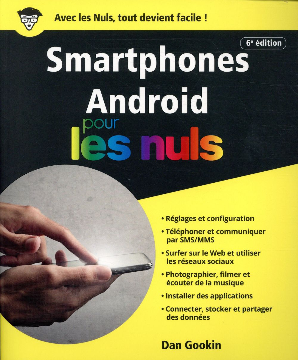SMARTPHONES ANDROID POUR LES NULS, 6E  FIRST