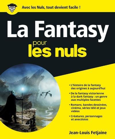 LA FANTASY POUR LES NULS FETJAINE JEAN-LOUIS FIRST