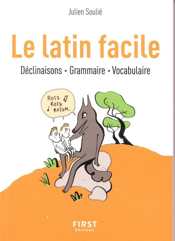 PETIT LIVRE DE - LE LATIN FACILE SOULIE JULIEN FIRST