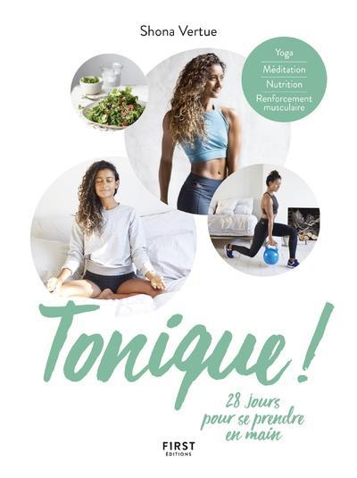 TONIQUE ! 28 JOURS POUR SE PRENDRE EN MAIN  FIRST