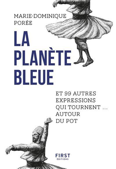 LA PLANETE BLEUE ET 99 AUTRES POREE MARIE-DOMINIQU FIRST