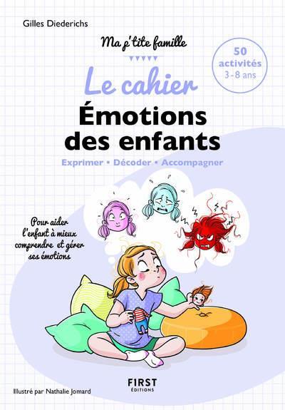 LE CAHIER EMOTIONS DES ENFANTS - EXPRIMER DECODER ACCOMPAGNER  FIRST