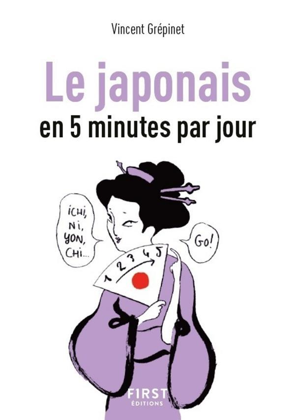 PETIT LIVRE DE - LE JAPONAIS EN 5 MINUTES PAR JOUR GREPINET VINCENT FIRST