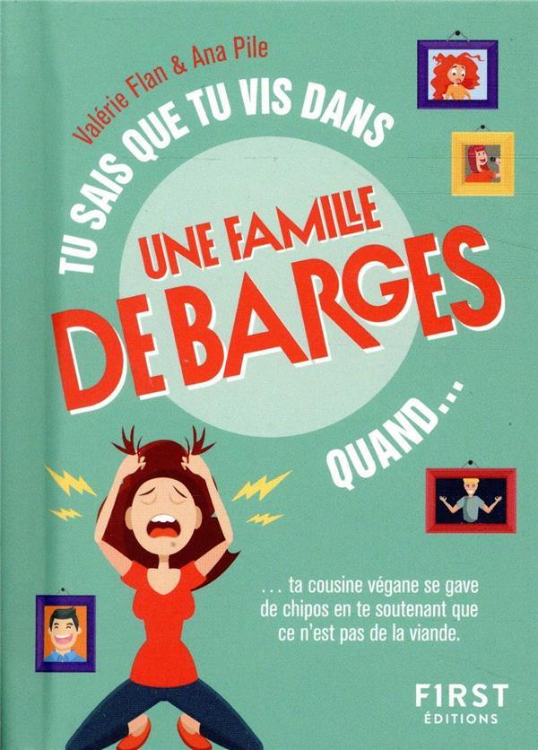 TU SAIS QUE TU VIS DANS UNE FAMILLE DE BARGES QUAND...