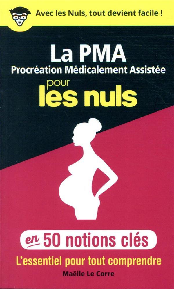 LA PROCREATION MEDICALEMENT ASSISTEE POUR LES NULS EN 50 NOTIONS CLES