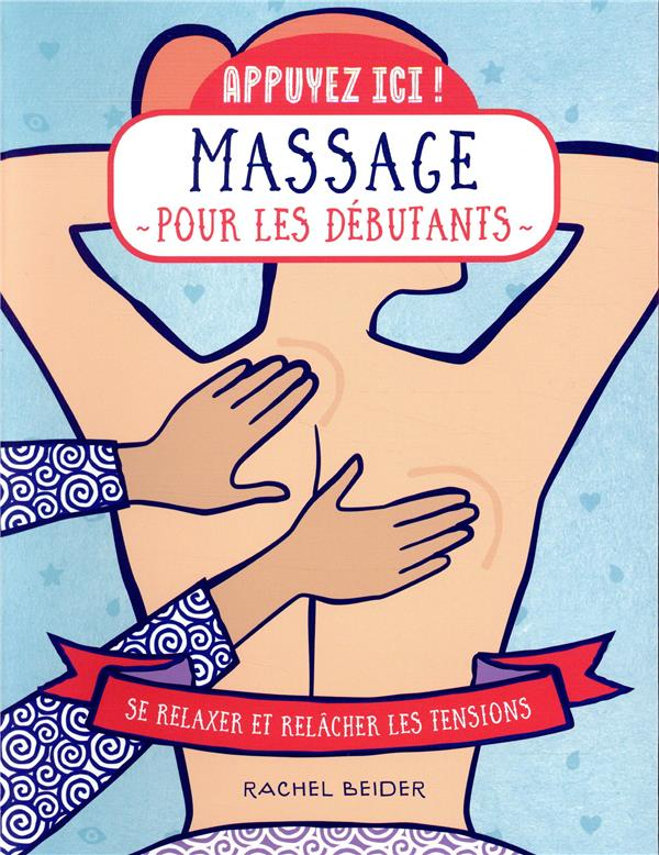 MASSAGE POUR LES DEBUTANTS BEIDER RACHEL FIRST