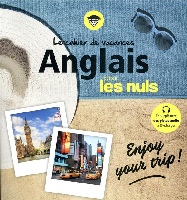 CAHIER DE VACANCES ANGLAIS POUR LES NULS : ENJOY YOUR TRIP ! 4E ED  FIRST