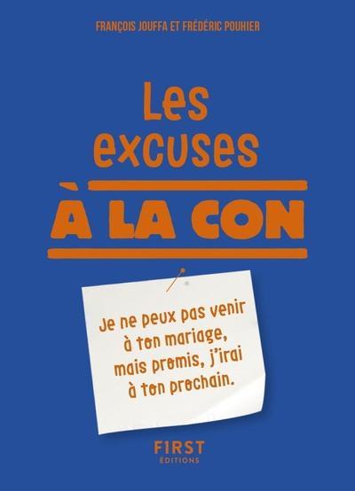 LES EXCUSES A LA CON POUHIER/JOUFFA FIRST
