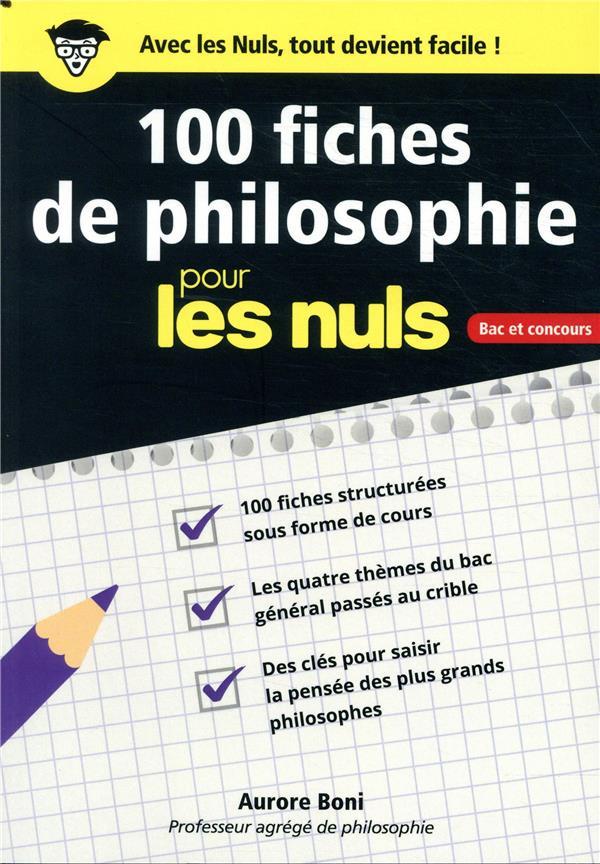 100 FICHES DE PHILOSOPHIE POUR LES NULS BAC ET CONCOURS BONI/MARTINEZ FIRST