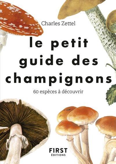 LE PETIT GUIDE  -  POUR RECONNAITRE LES CHAMPIGNONS ZETTEL/SVARC FIRST