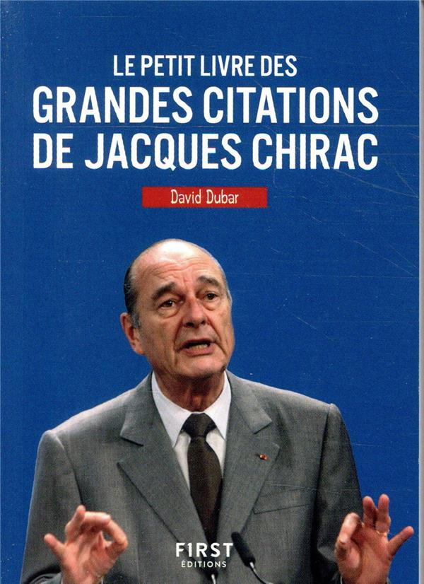 - LE PETIT LIVRE DES GRANDES CITATIONS DE JACQUES CHIRAC