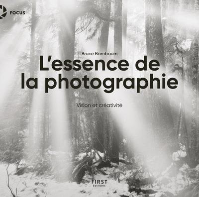 L'ESSENCE DE LA PHOTOGRAPHIE  FIRST