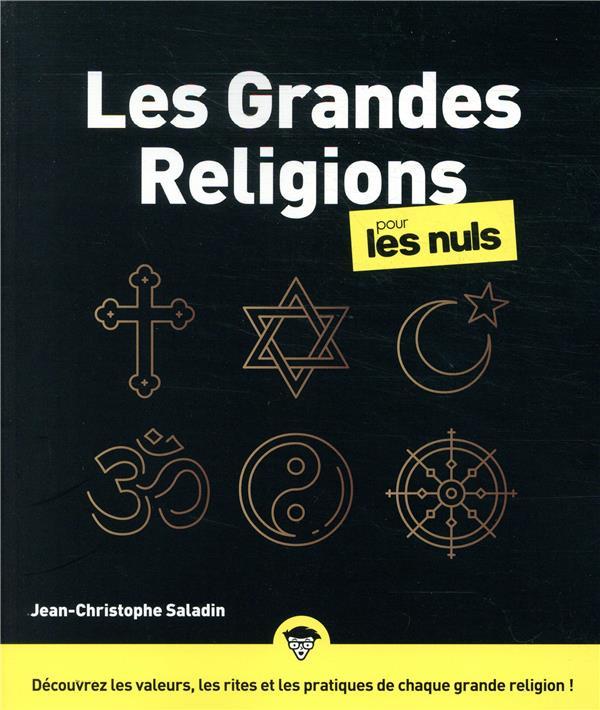 LES GRANDES RELIGIONS POUR LES NULS SALADIN J-C. FIRST