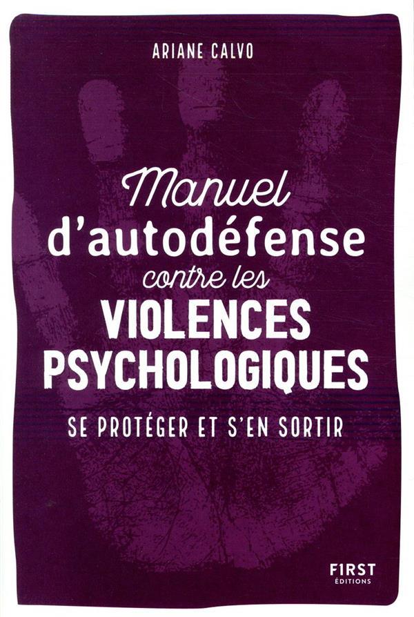 MANUEL D'AUTO-DEFENSE CONTRE LES VIOLENCES PSYCHOLOGIQUES CALVO, ARIANE FIRST