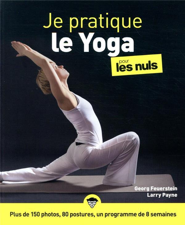 je pratique le yoga pour les nuls FEUERSTEIN/PAYNE FIRST