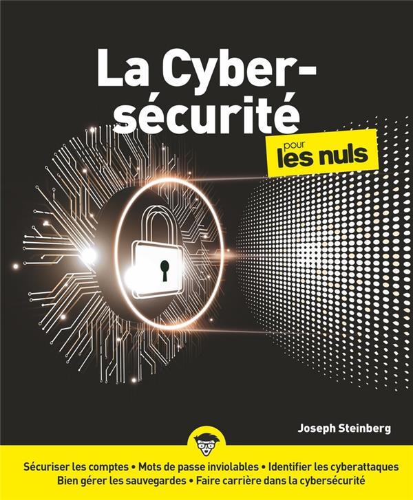 LA CYBERSECURITE POUR LES NULS  STEINBERG, JOSEPH FIRST