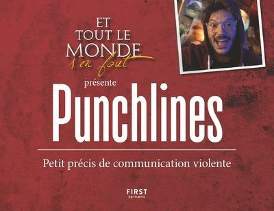 ET TOUT LE MONDE S'EN FOUT PRESENTE : PUNCHLINES - PETIT PRECIS DE COMMUNICATION VIOLENTE COLLECTIF FIRST
