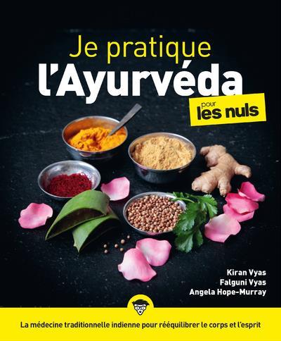 JE PRATIQUE L'AYURVEDA POUR LES NULS HOPE-MURRAY/VYAS FIRST