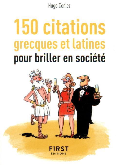 150 CITATIONS GRECQUES ET LATINES POUR DES CONVERSATIONS DE HAUT VOL COLLECTIF FIRST