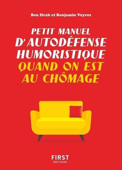 PETIT MANUEL D'AUTODEFENSE HUMORISTIQUE QUAND ON EST AU CHOMAGE IFRAH/VEYRES FIRST